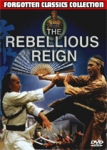 REBELLIOUS REIGN, THE